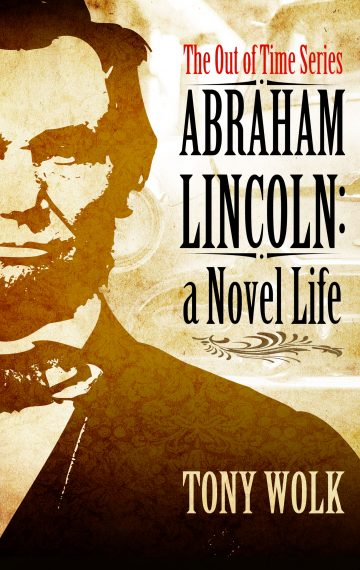 Abraham Lincoln: A Novel Life