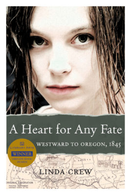 A Heart for Any Fate: Westward to Oregon, 1845