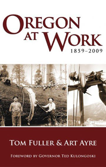 Oregon At Work: 1859–2009